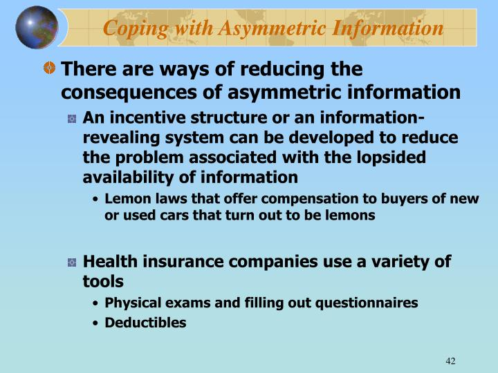 Coping with Asymmetric Information