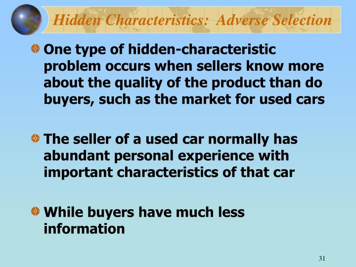 Hidden Characteristics:  Adverse Selection