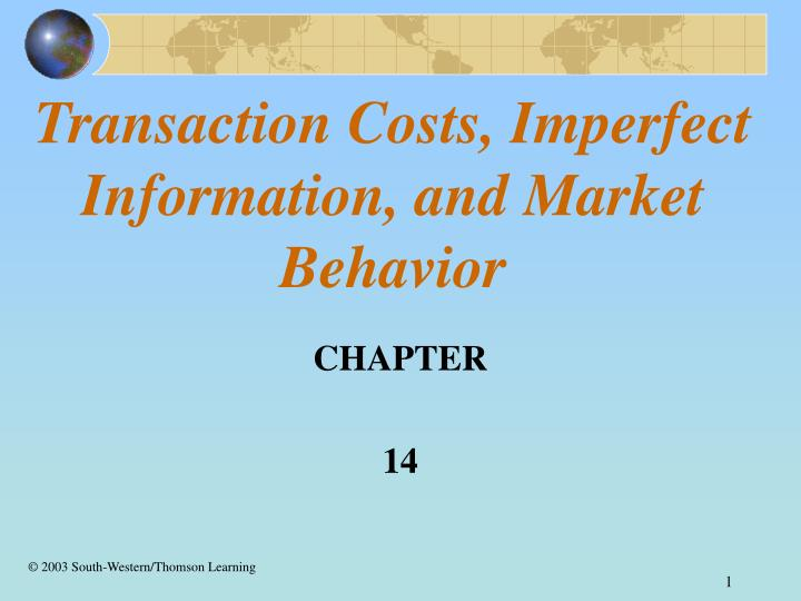Transaction costs imperfect information and market behavior
