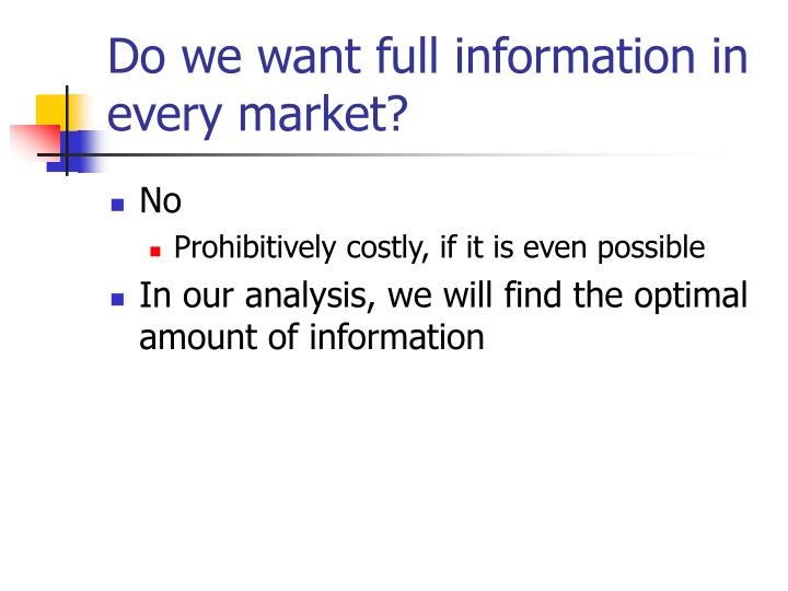 Do we want full information in every market?