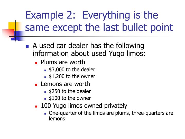 Example 2:  Everything is the same except the last bullet point
