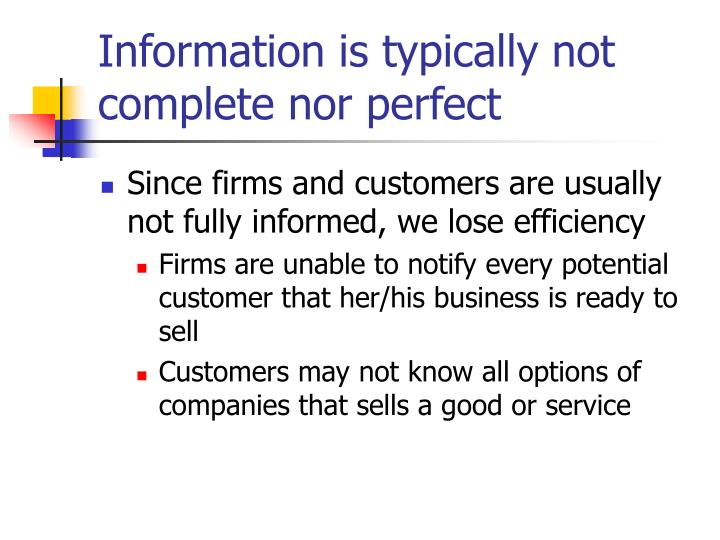 Information is typically not complete nor perfect