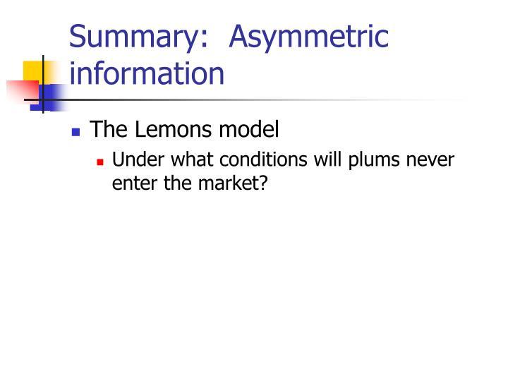 Summary:  Asymmetric information
