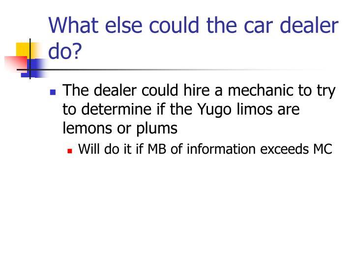 What else could the car dealer do?