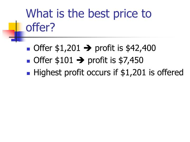What is the best price to offer?