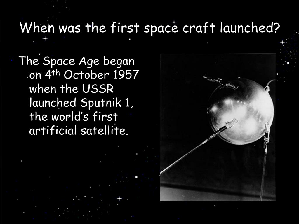 When was the first space craft launched?