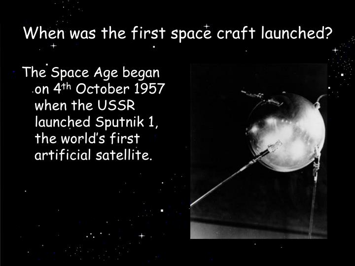 When was the first space craft launched