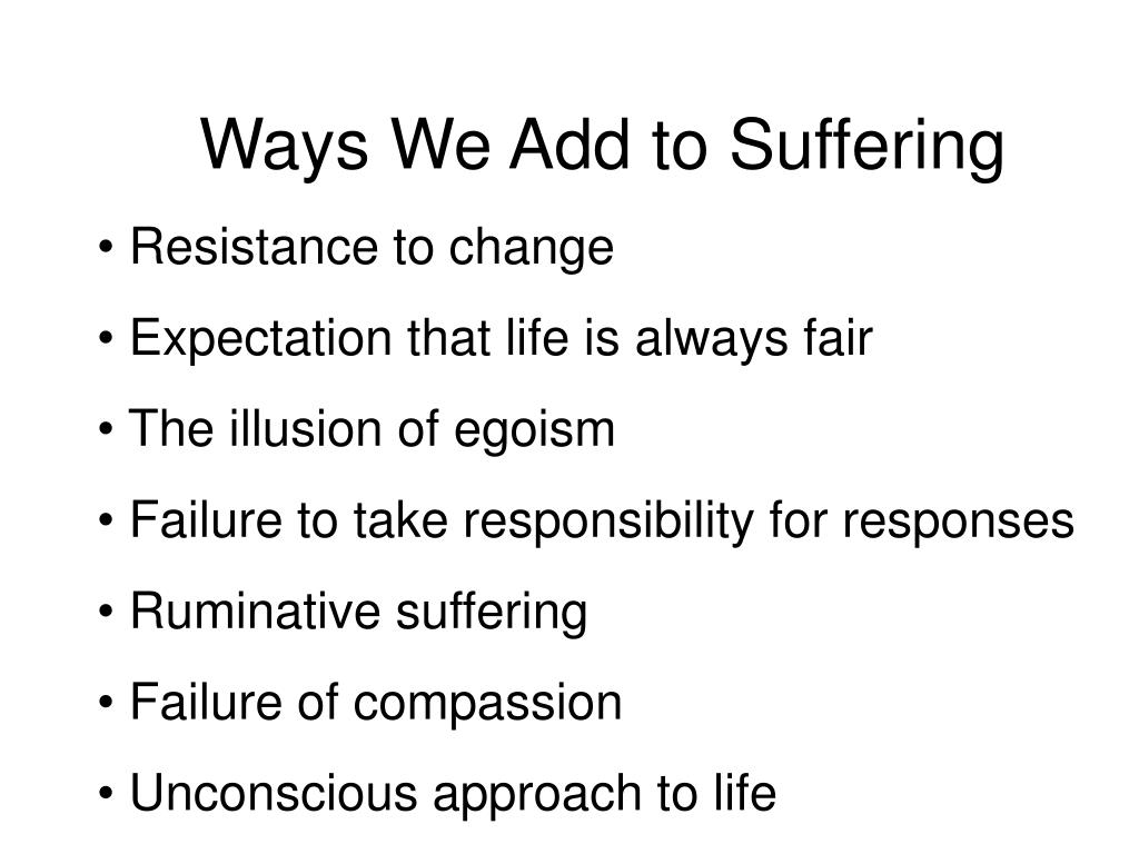 Ways We Add to Suffering
