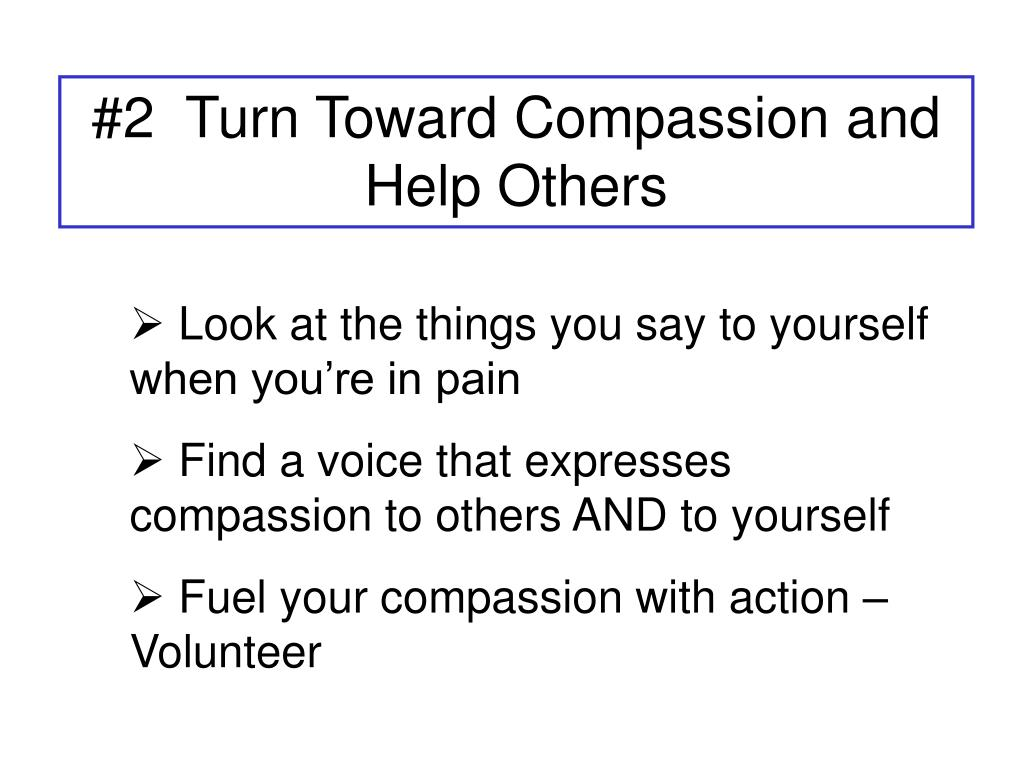 #2  Turn Toward Compassion and Help Others