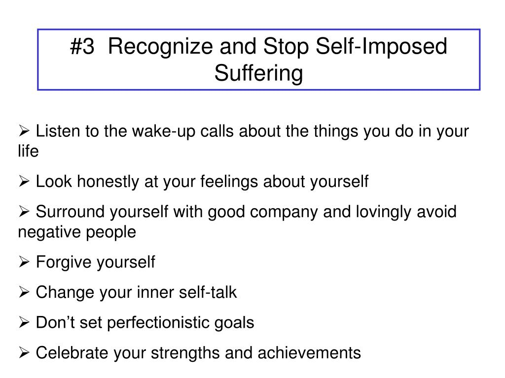 #3  Recognize and Stop Self-Imposed Suffering