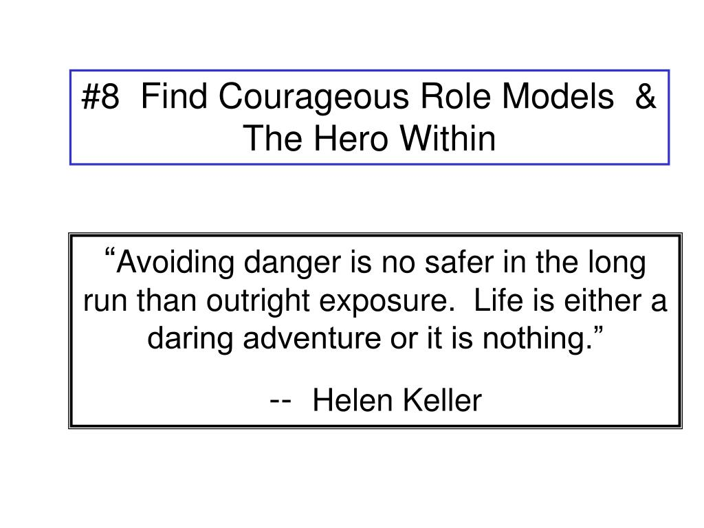 #8  Find Courageous Role Models  & The Hero Within