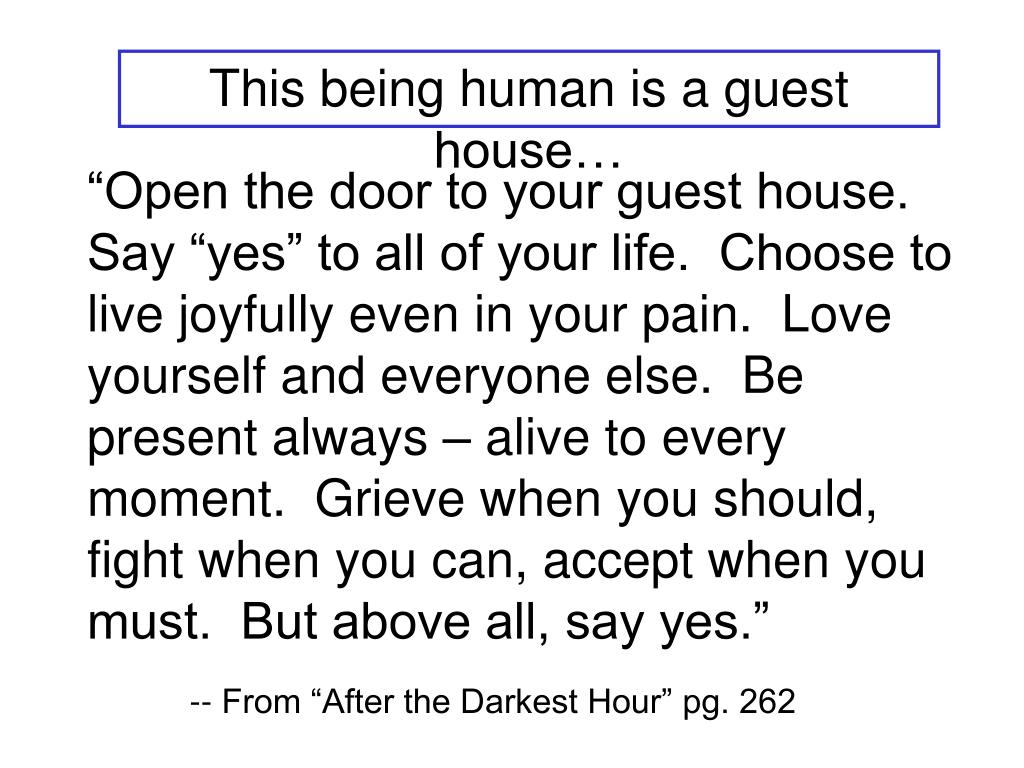 This being human is a guest house…