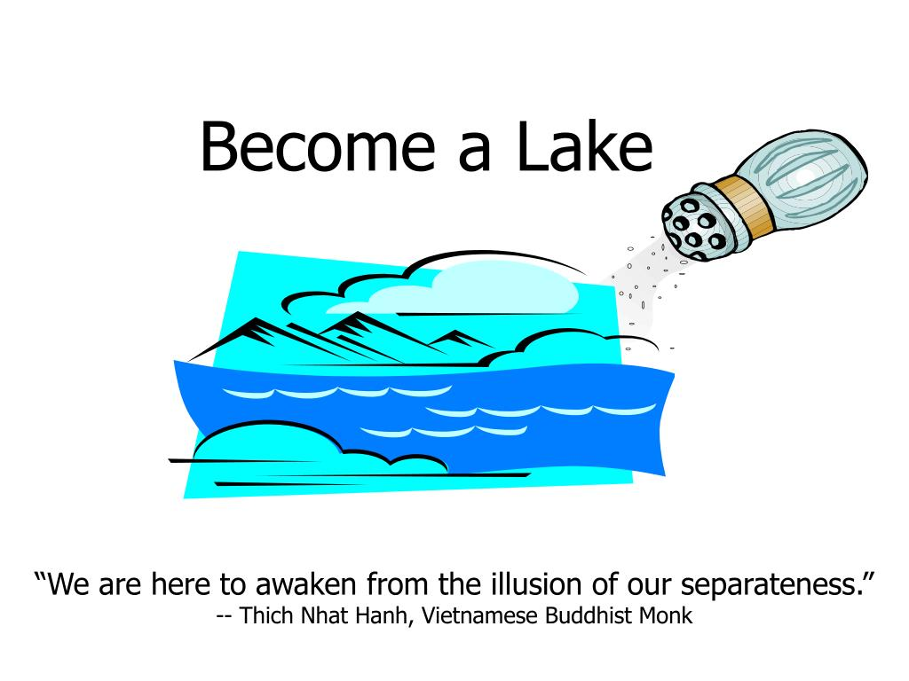 Become a Lake
