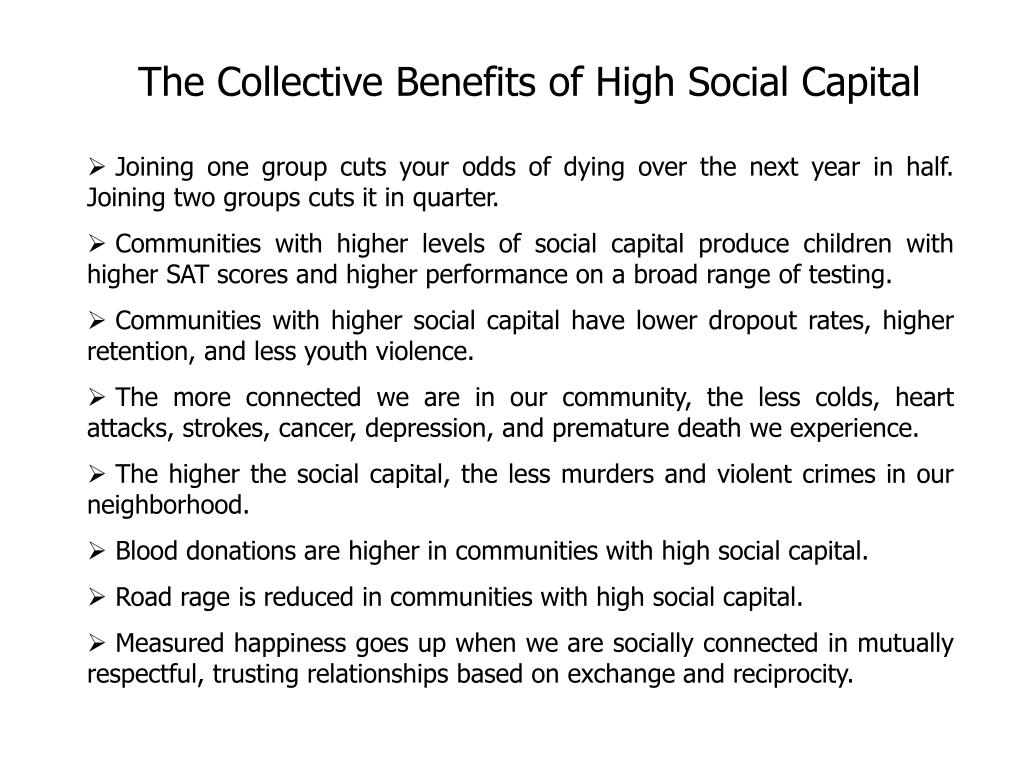 The Collective Benefits of High Social Capital