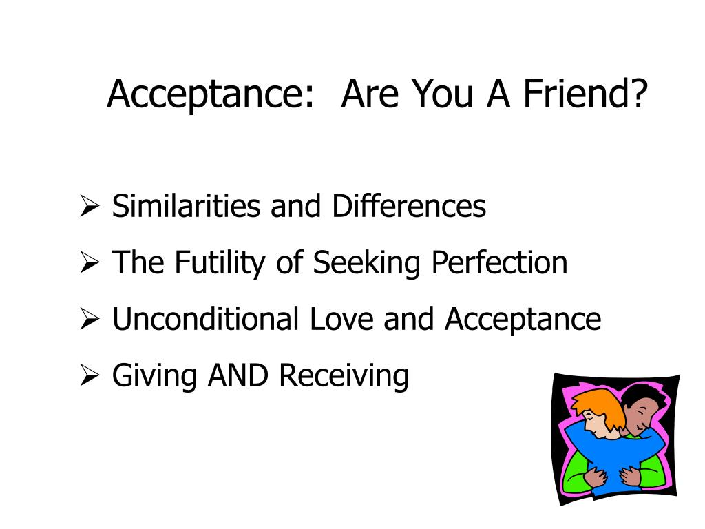 Acceptance:  Are You A Friend?