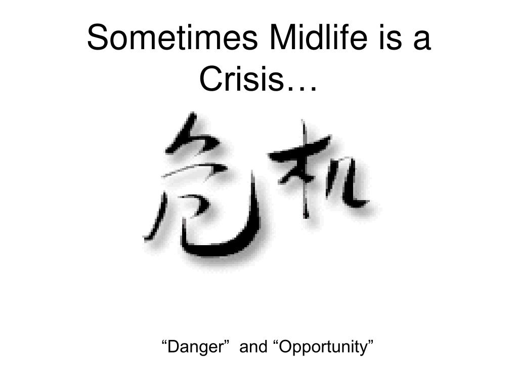 Sometimes Midlife is a Crisis…