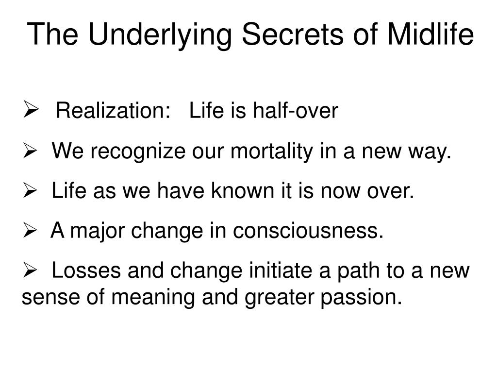 The Underlying Secrets of Midlife