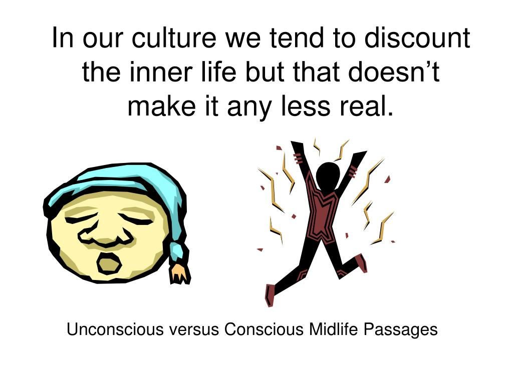 In our culture we tend to discount the inner life but that doesn't make it any less real.