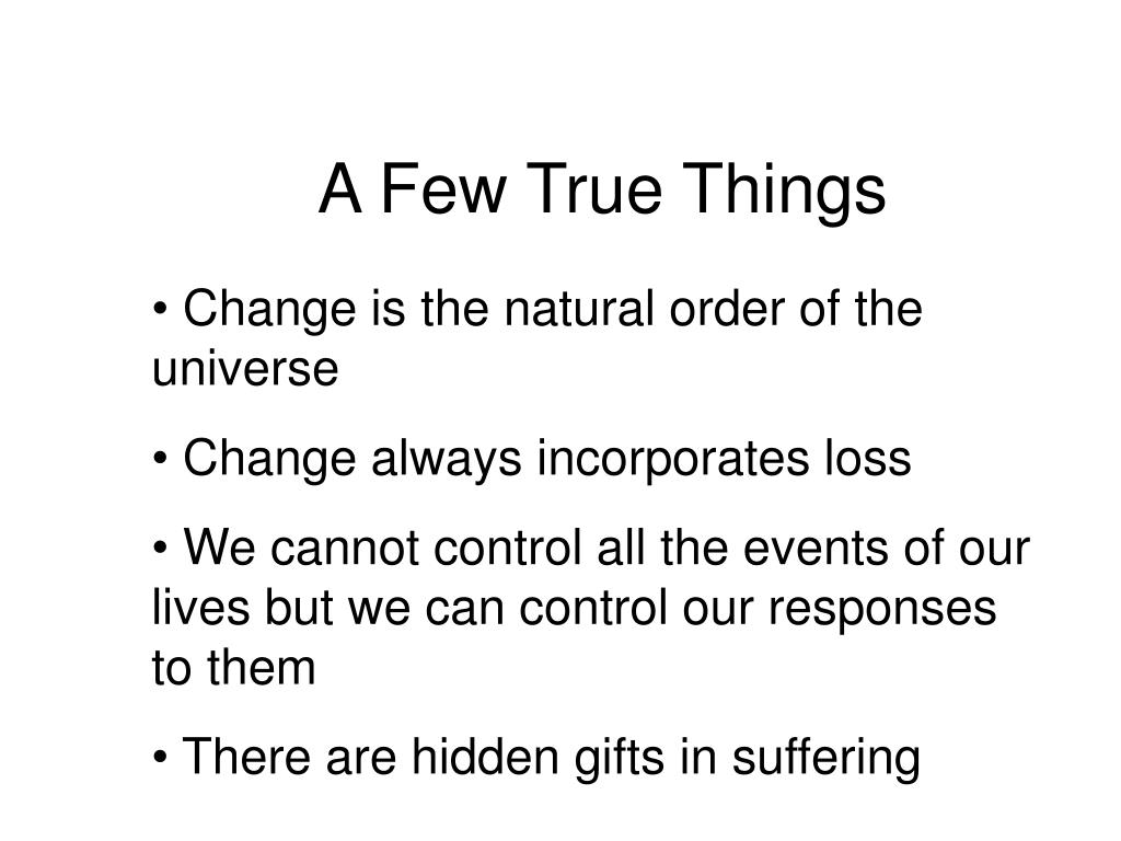 A Few True Things