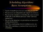 scheduling algorithms basic assumptions