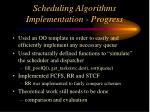 scheduling algorithms implementation progress