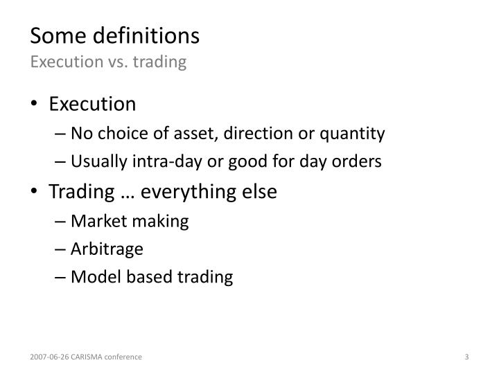 Some definitions execution vs trading