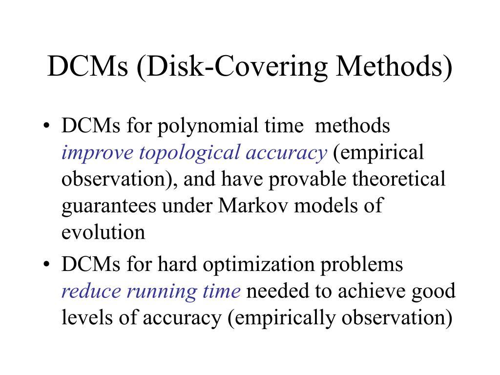 DCMs (Disk-Covering Methods)