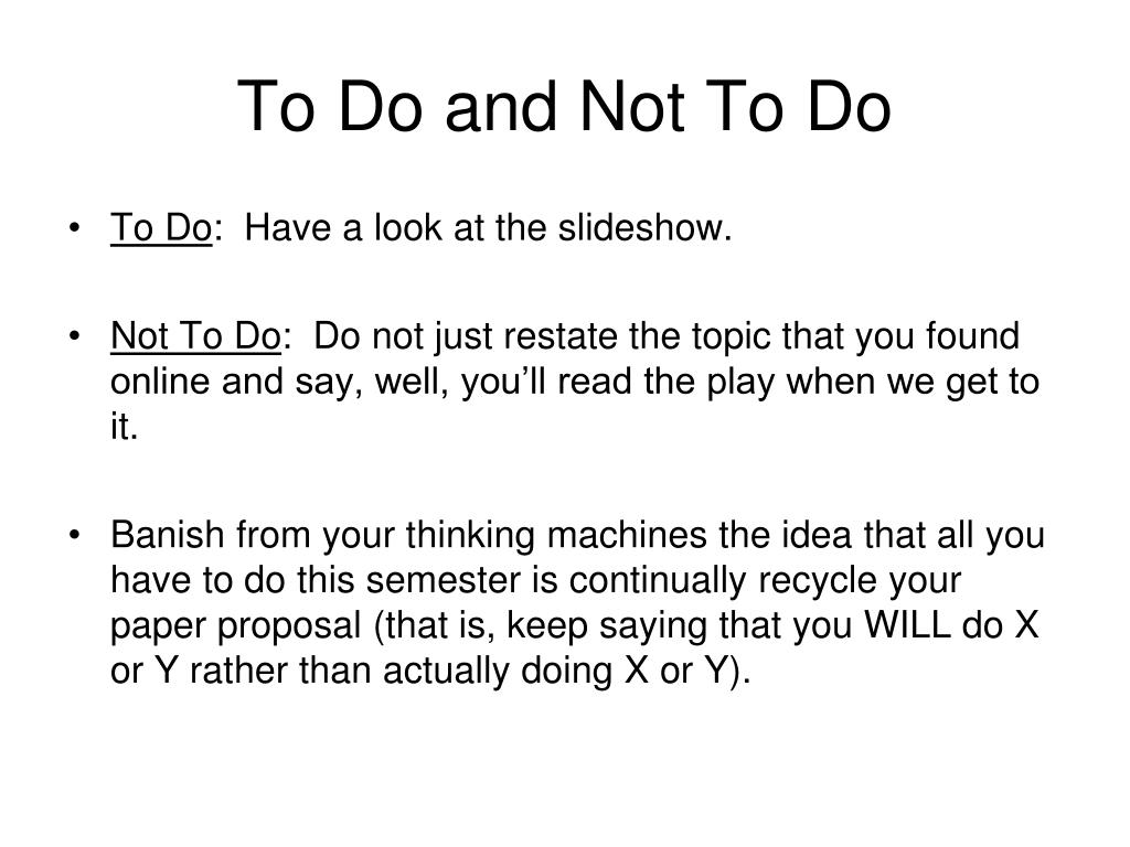 To Do and Not To Do