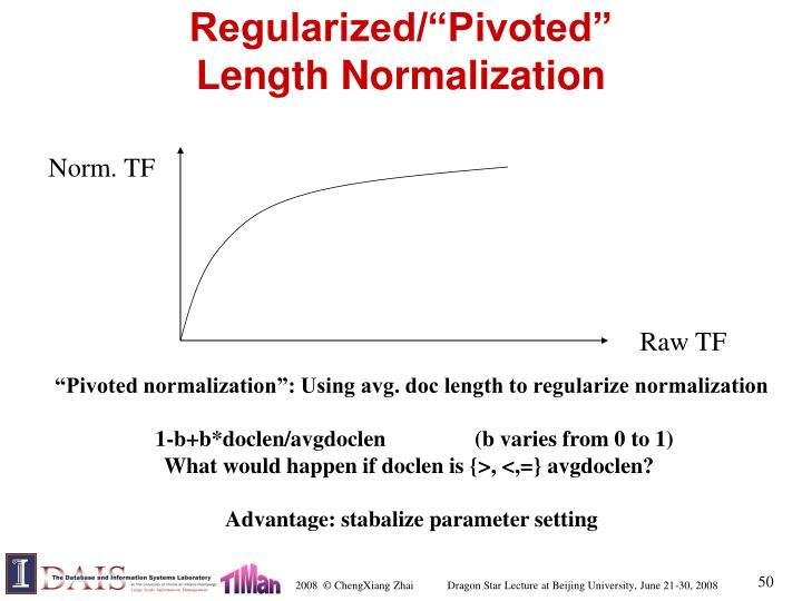 """Regularized/""""Pivoted"""""""