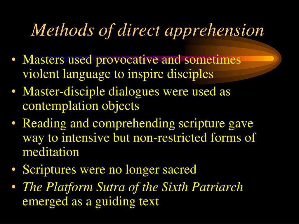 Methods of direct apprehension