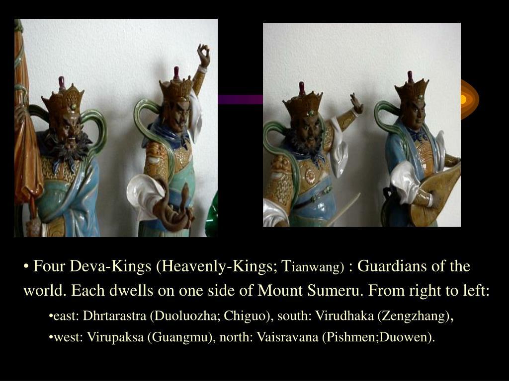 Four Deva-Kings (Heavenly-Kings; T