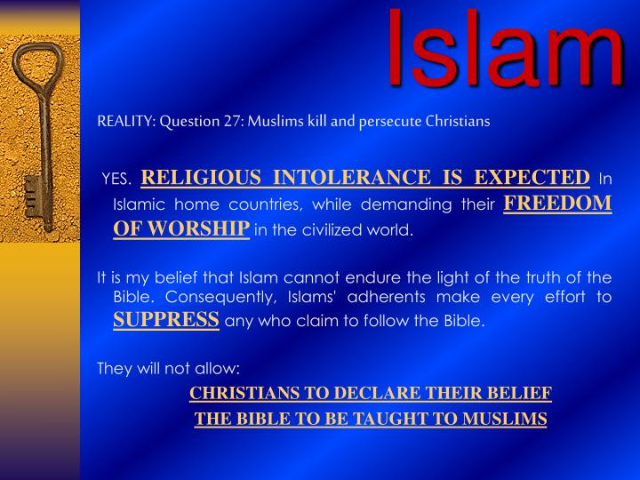 REALITY: Question 27: Muslims kill and persecute Christians