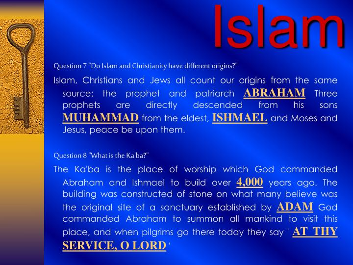 """Question 7 """"Do Islam and Christianity have different origins?"""""""