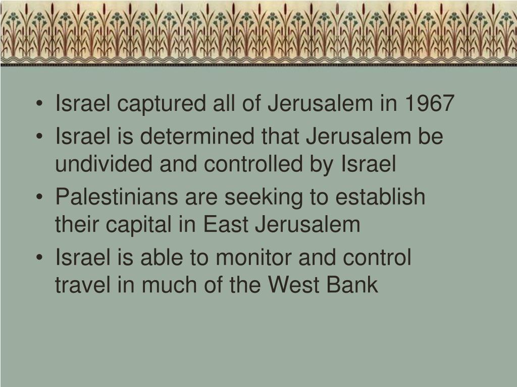 Israel captured all of Jerusalem in 1967