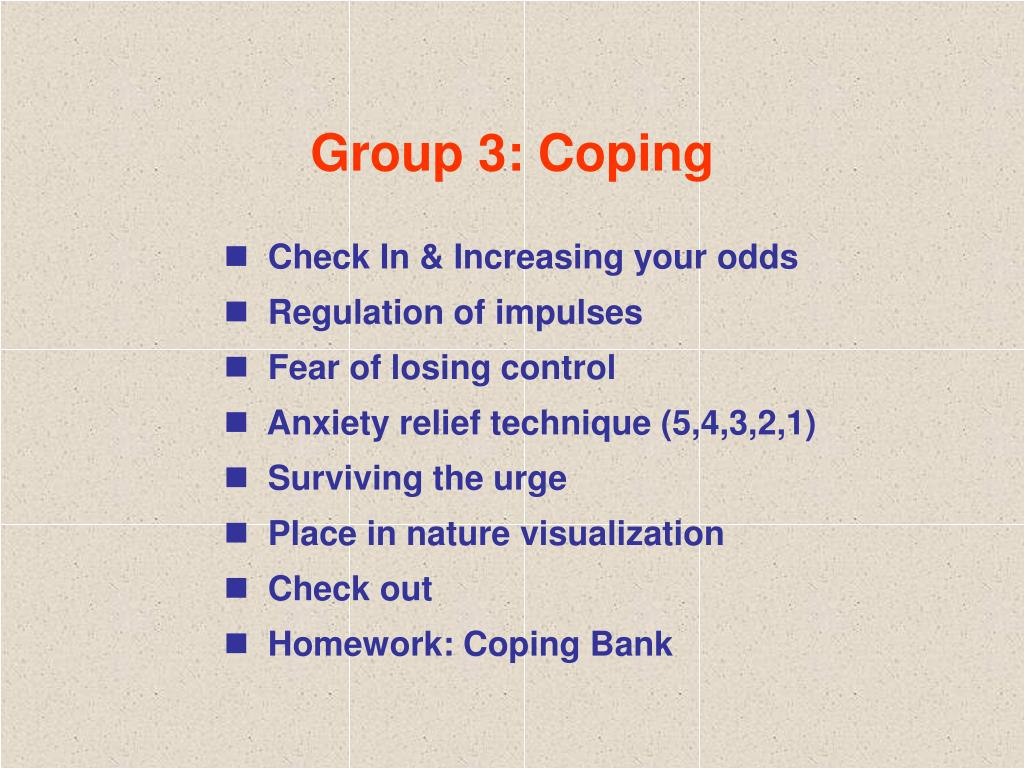 Group 3: Coping