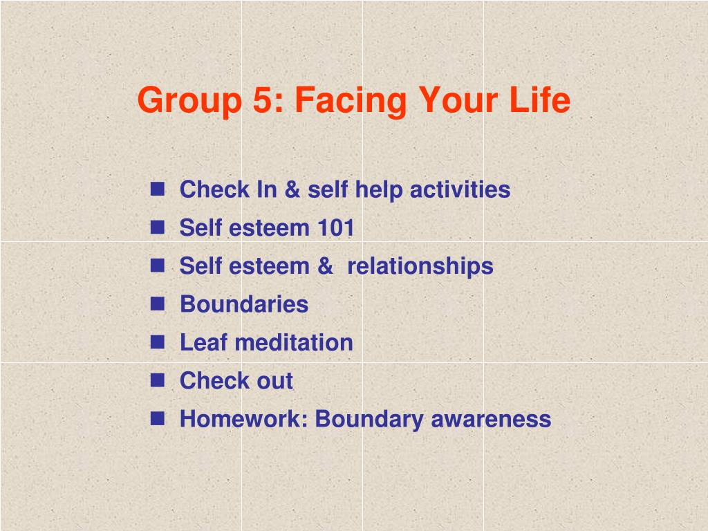 Group 5: Facing Your Life