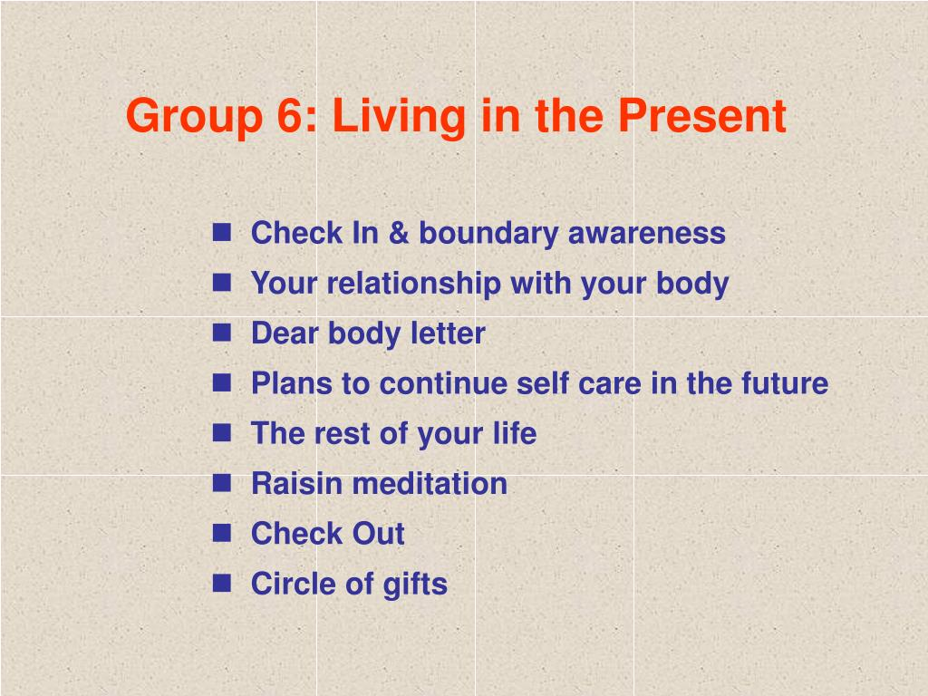 Group 6: Living in the Present