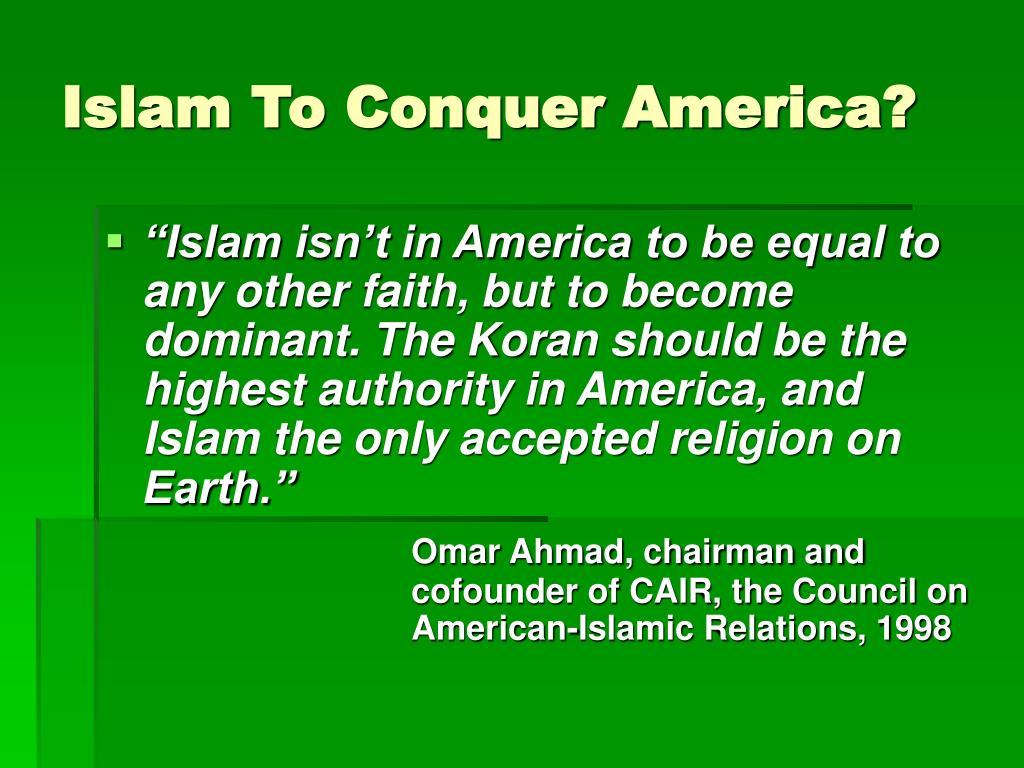 Islam To Conquer America?