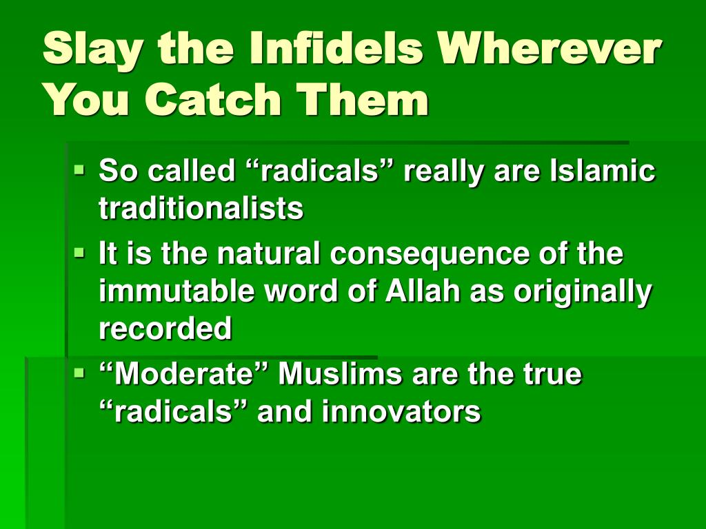 Slay the Infidels Wherever You Catch Them