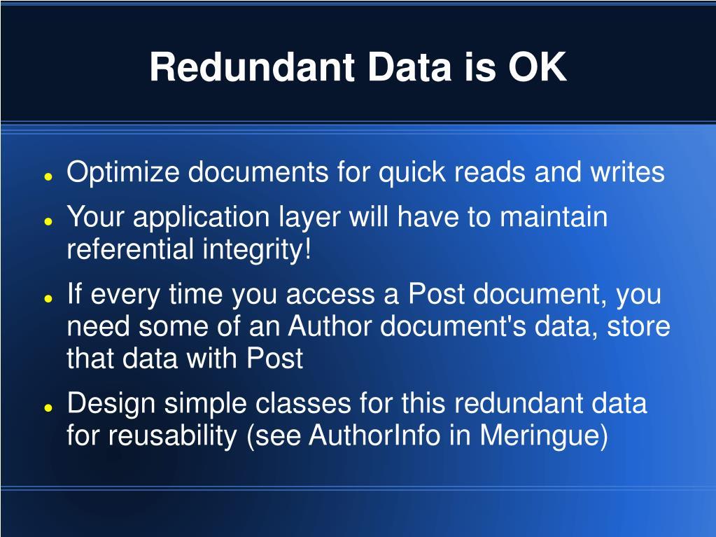 Redundant Data is OK