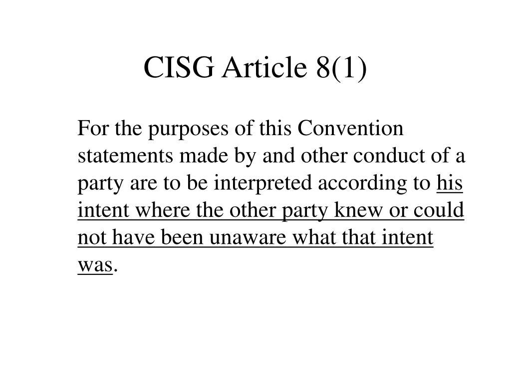 CISG Article 8(1)