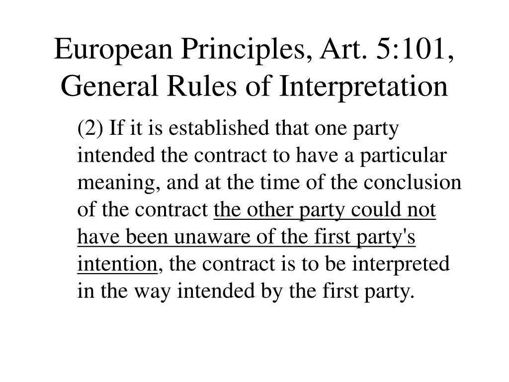 European Principles, Art. 5:101, General Rules of Interpretation