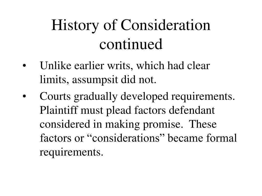 History of Consideration continued