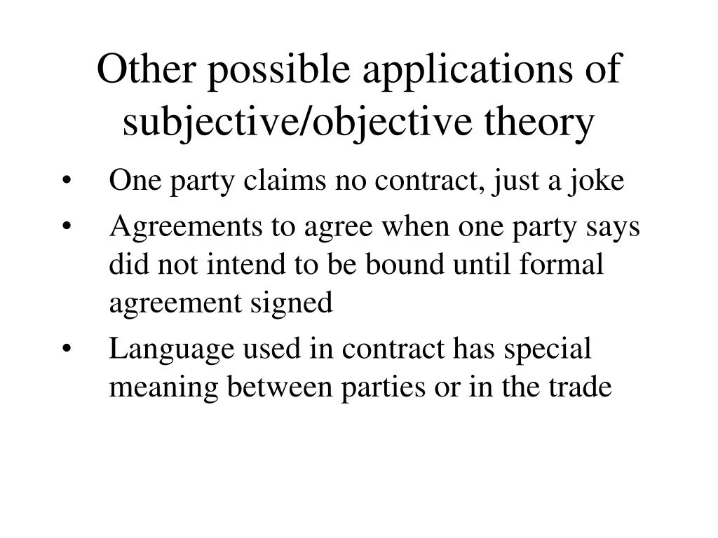 Other possible applications of subjective/objective theory