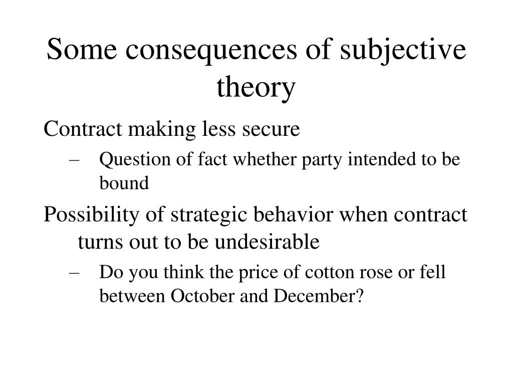 Some consequences of subjective theory