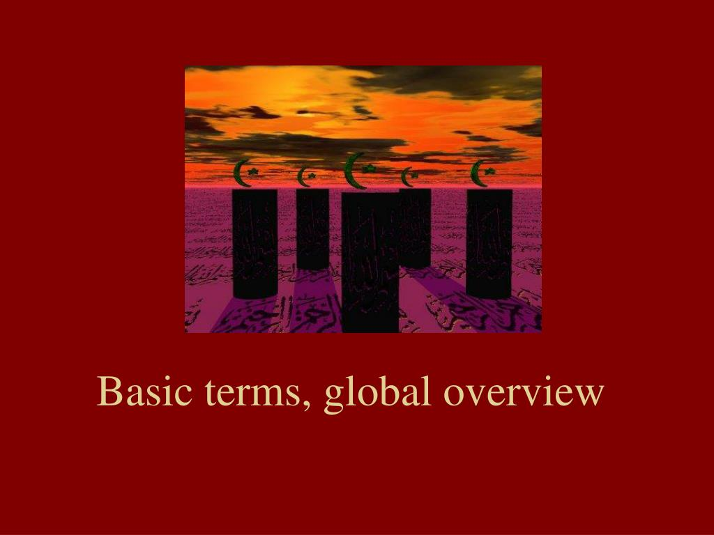 Basic terms, global overview