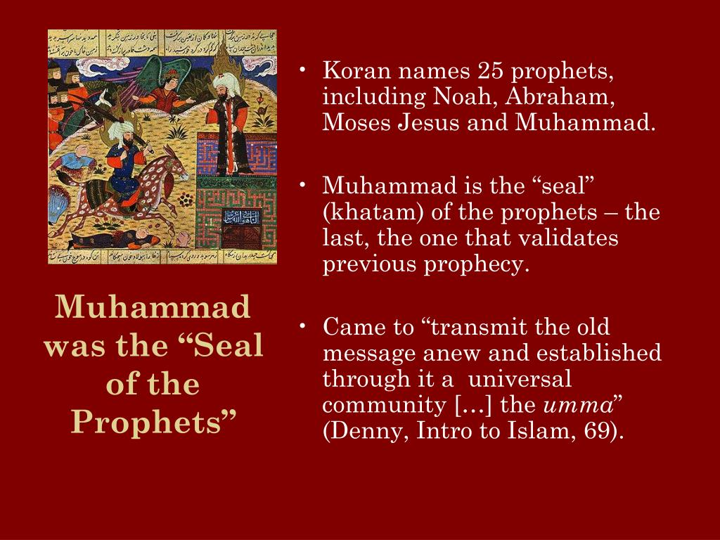 """Muhammad was the """"Seal of the Prophets"""""""