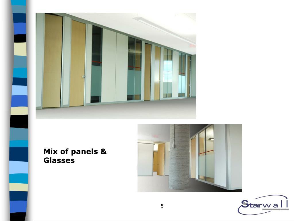 Mix of panels & Glasses