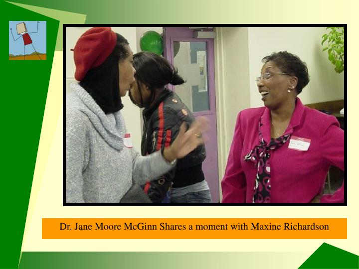 Dr. Jane Moore McGinn with Maxine Richardson