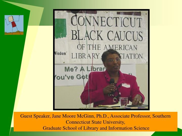 Guest Speaker, Jane Moore McGinn, Ph.D